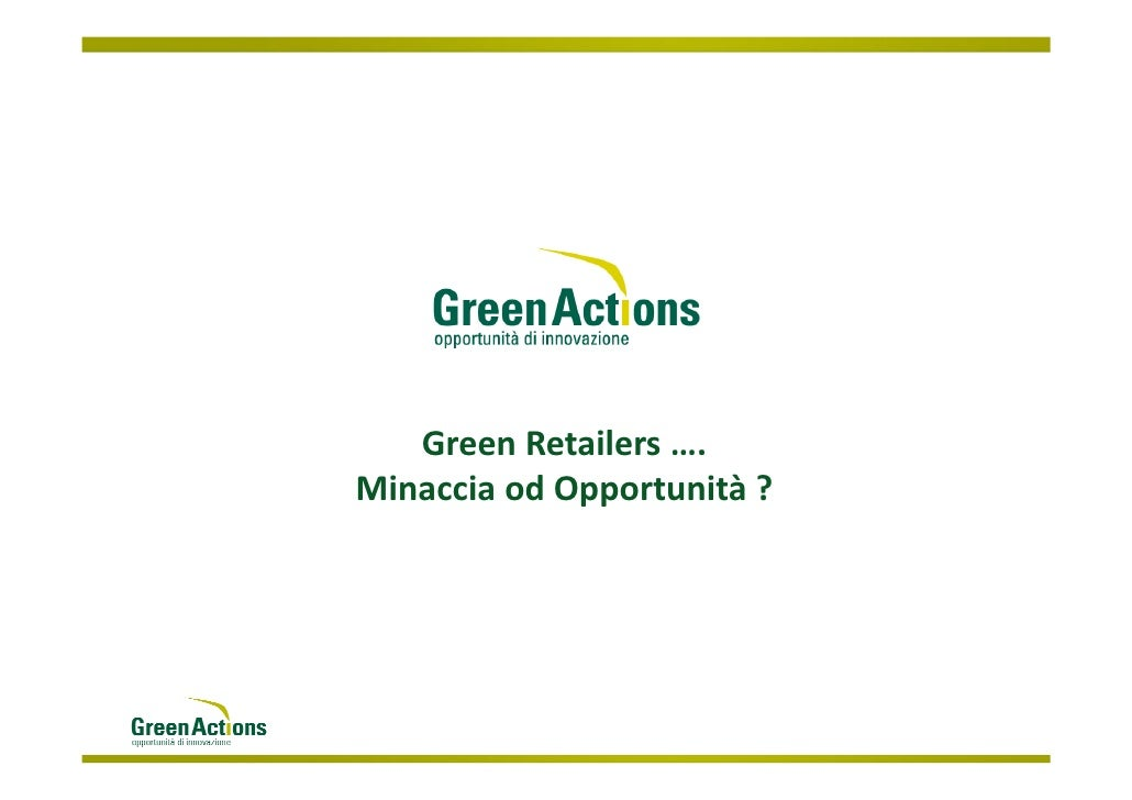 Green Retailers ….Minaccia od Opportunità ?