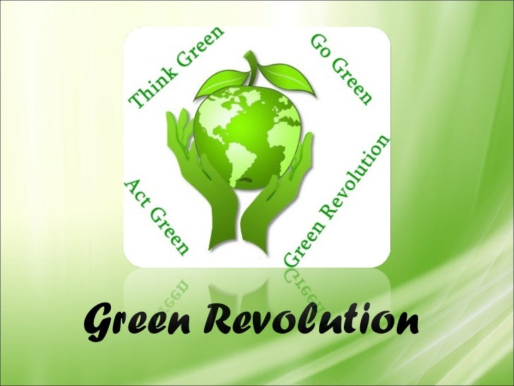 impacts of green revolution on environment There is a wide-spread concern about the degradation of environment and the problems that go with it what are the roles of a teacher in pre-teaching and.