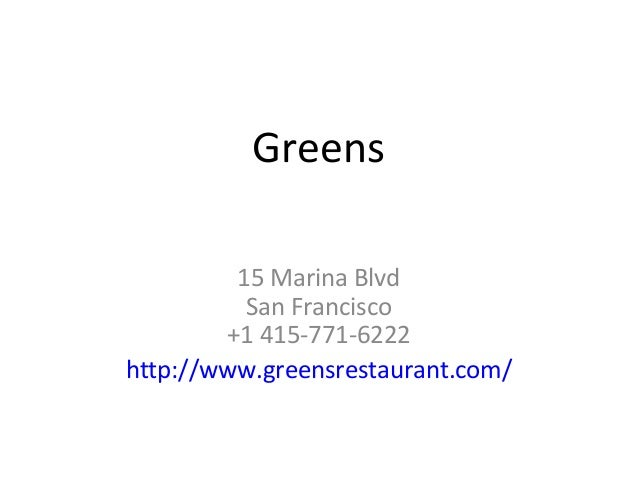 Greens 15 Marina Blvd San Francisco +1 415-771-6222 http://www.greensrestaurant.com/
