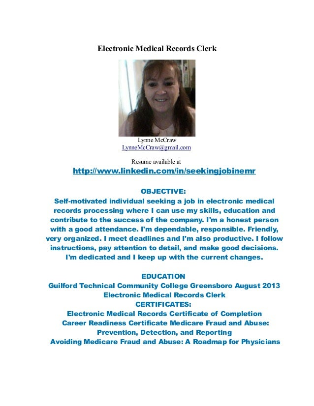 Electronic Medical Records Clerk Lynne McCraw LynneMcCraw@gmail.com Resume available at http://www.linkedin.com/in/seeking...