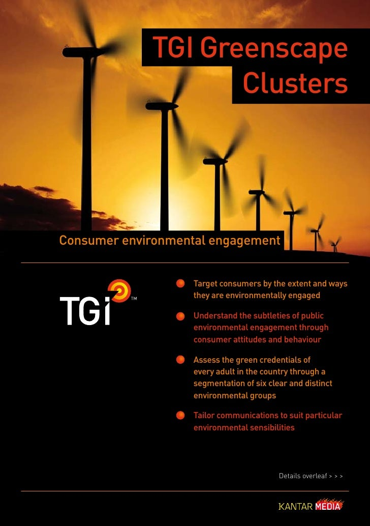 TGI Greenscape                    ClustersConsumer environmental engagement                    Target consumers by the ext...