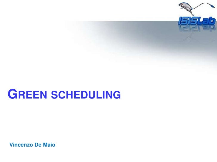 Green scheduling<br />Vincenzo De Maio<br />
