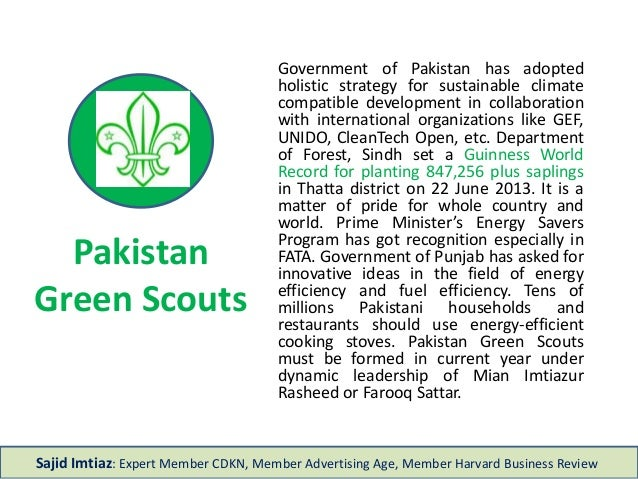 Pakistan Green Scouts Government of Pakistan has adopted holistic strategy for sustainable climate compatible development ...