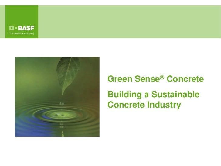 Green Sense® ConcreteBuilding a SustainableConcrete Industry
