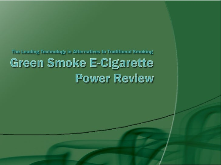 Click Here For Full Green Smoke Review