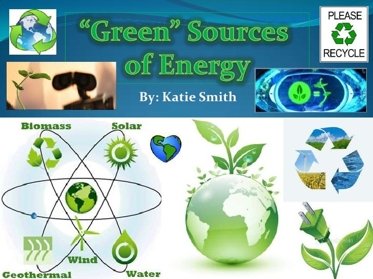Green Sources of Energy