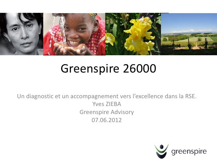 Greenspire 26000Un diagnostic et un accompagnement vers l'excellence dans la RSE.                           Yves ZIEBA    ...