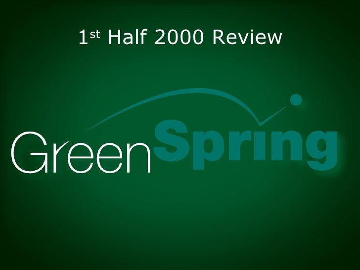 GreenSpring Portfolio Status Review 1 H2000
