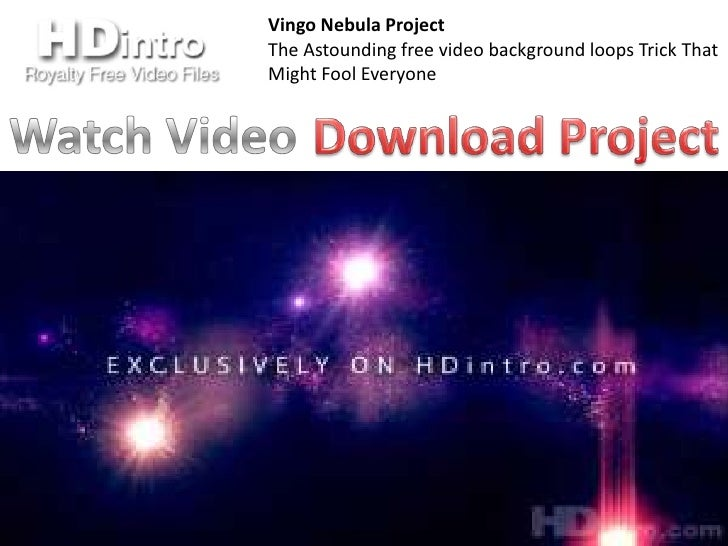 Vingo Nebula ProjectThe Astounding free video background loops Trick ThatMight Fool Everyone