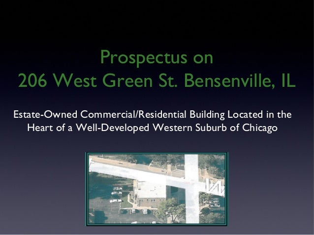 Estate-Owned Commercial/Residential Building Located in theHeart of a Well-Developed Western Suburb of ChicagoProspectus o...