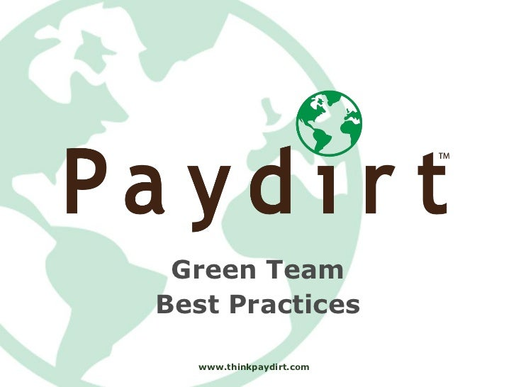 Green TeamBest Practices  www.thinkpaydirt.com