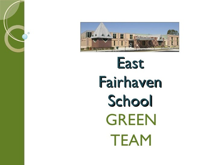East Fairhaven School GREEN TEAM