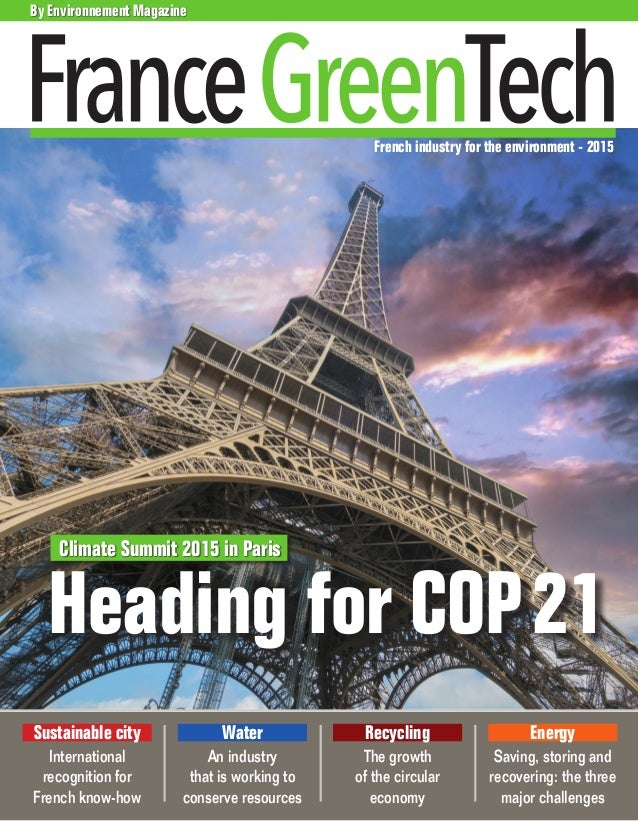 French industry for the environment - 2015 By Environnement Magazine Heading for COP21 Climate Summit 2015 in Paris Sustai...