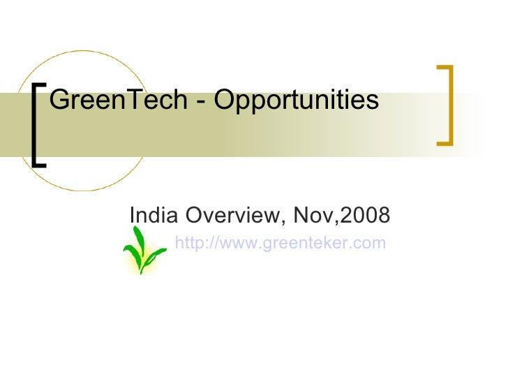 GreenTech - Opportunities India Overview, Nov,2008 http:// www.greenteker.com