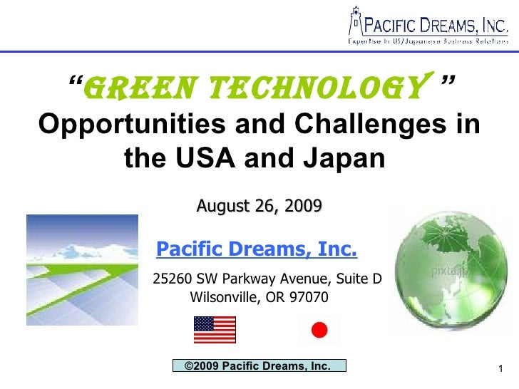 """"""" Green Technology   """" Opportunities and Challenges in the USA and Japan   August 26, 2009 Pacific Dreams, Inc.     25260 ..."""