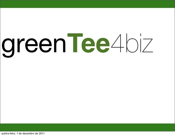 greenTeegreenTee4bizquinta-feira, 1 de dezembro de 2011