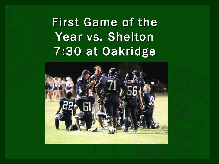 First Game of the Year vs. Shelton 7:30 at Oakridge