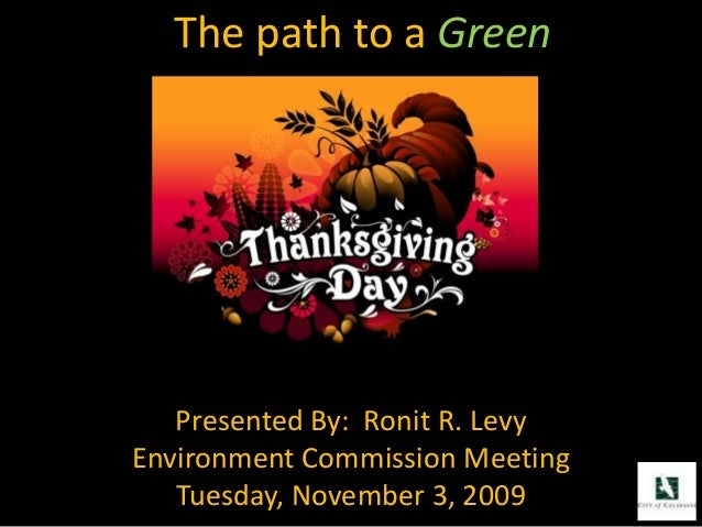 The path to a Green Presented By: Ronit R. Levy Environment Commission Meeting Tuesday, November 3, 2009