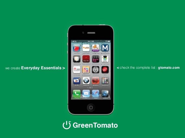 we create Everyday   Essentials >             < check the complete list : gtomato.com                                    G...
