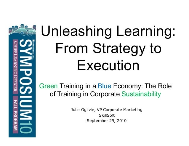 Unleashing Learning: From Strategy to Execution Green Training in a Blue Economy: The Role of Training in Corporate Sustai...