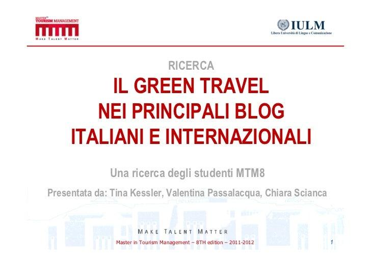 RICERCA          IL GREEN TRAVEL        NEI PRINCIPALI BLOG     ITALIANI E INTERNAZIONALI              Una ricerca degli s...