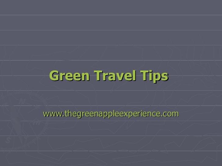 Green Travel Tips   www.thegreenappleexperience.com