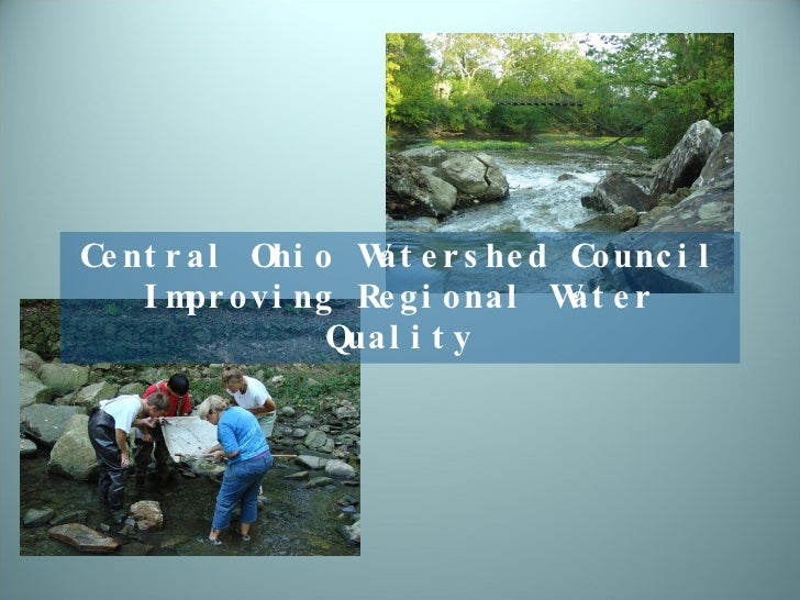 Central Ohio Watershed Council Improving Regional Water Quality