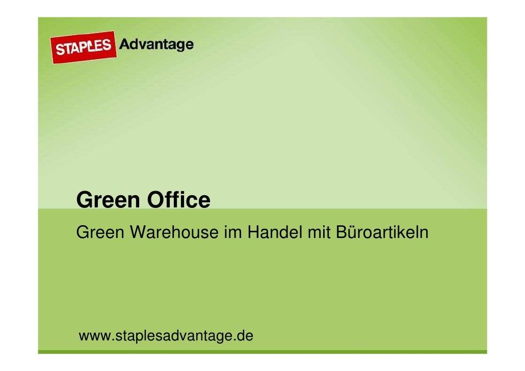 Green Office Green Warehouse im Handel mit Büroartikeln     www.staplesadvantage.de