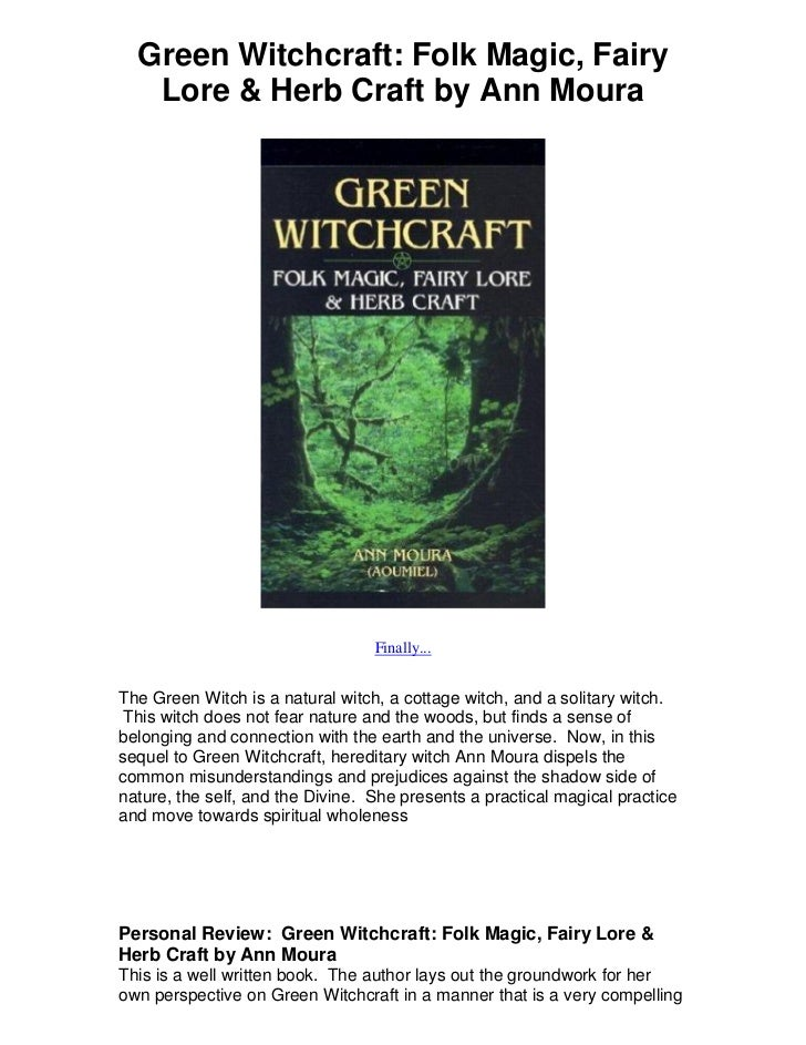 Green Witchcraft: Folk Magic, Fairy   Lore & Herb Craft by Ann Moura                                  Finally...The Green ...