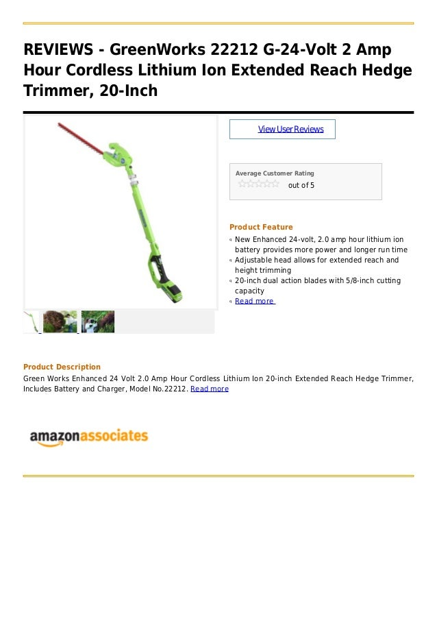 REVIEWS - GreenWorks 22212 G-24-Volt 2 AmpHour Cordless Lithium Ion Extended Reach HedgeTrimmer, 20-InchViewUserReviewsAve...