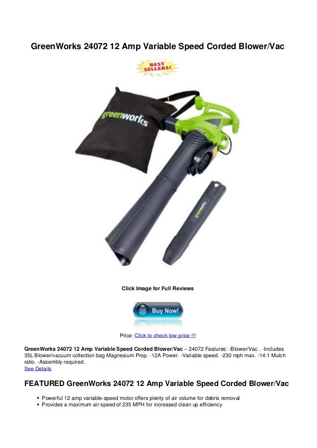 GreenWorks 24072 12 Amp Variable Speed Corded Blower/VacClick Image for Full ReviewsPrice: Click to check low price !!!Gre...