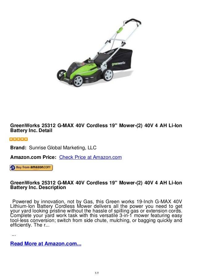 "GreenWorks 25312 G-MAX 40V Cordless 19"" Mower-(2) 40V 4 AH Li-IonBattery Inc. DetailGreenWorks 25312 G-MAX 40V Cordless 19..."