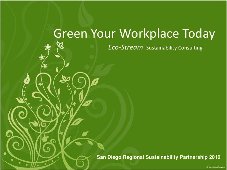 Green Your Workplace Today           Eco-Stream     Sustainability Consulting           San Diego Regional Sustainability ...