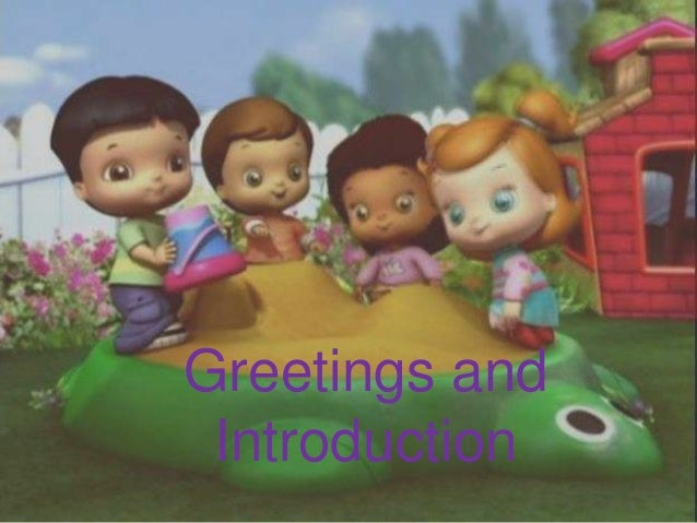 Greetings and introduction