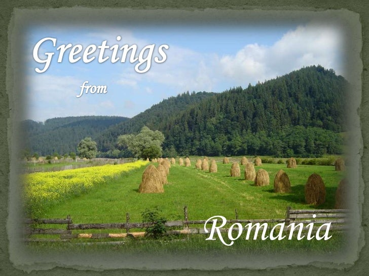Greetings <br />from<br />  Romania<br />