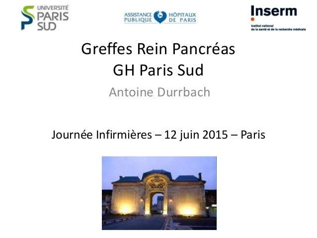 Greffes Rein Pancréas GH Paris Sud Antoine Durrbach Journée Infirmières – 12 juin 2015 – Paris