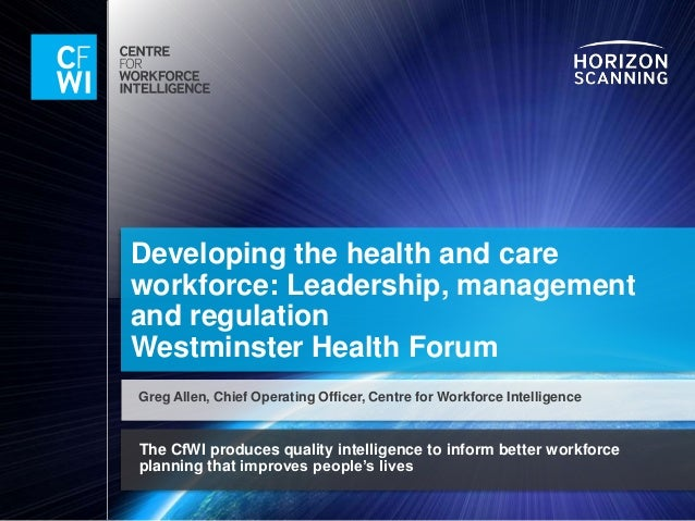 The CfWI produces quality intelligence to inform better workforce planning that improves people's lives Developing the hea...