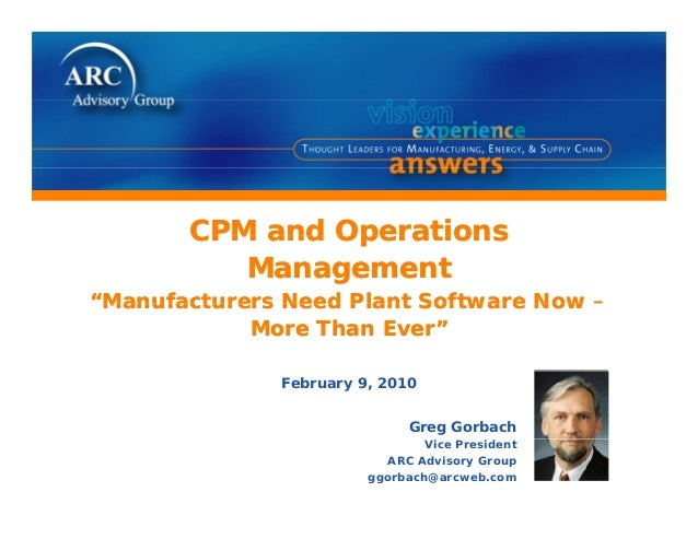 "CPM and OperationsCPM and OperationsCPM and OperationsManagement""Manufacturers Need Plant Software Now –CPM and Operations..."