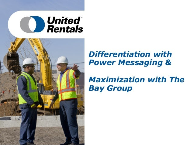 United Rentals - Differentiation With Corporate Visions and Maximization With BayGroup: How They Work Together