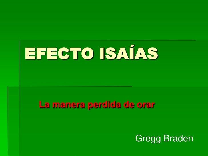 Gregg Braden   Efecto Isaias