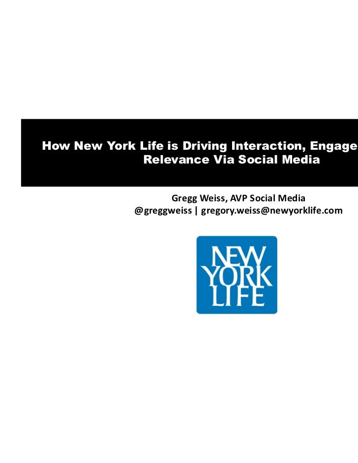 How New York Life is Driving Interaction, Engagement, and             Relevance Via Social Media                   Gregg W...