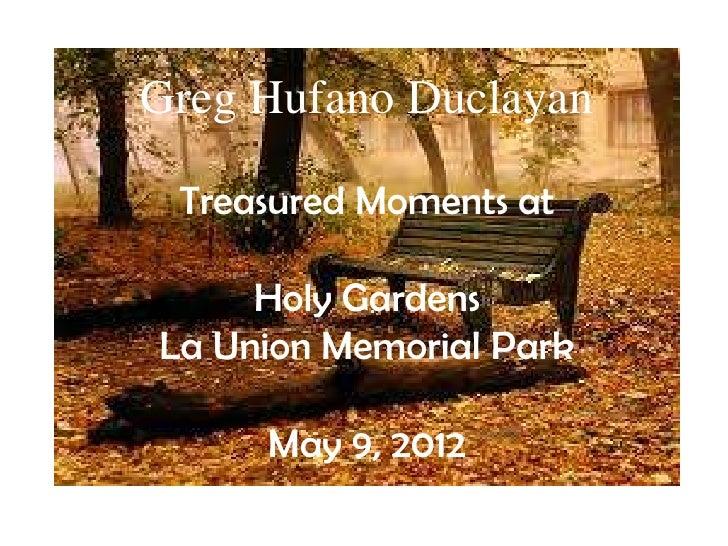 Greg Hufano Duclayan Treasured Moments at     Holy GardensLa Union Memorial Park     May 9, 2012