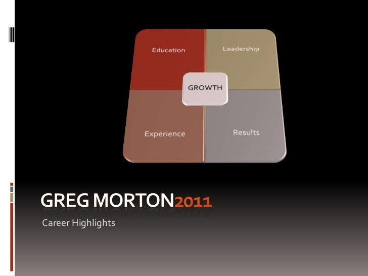 Greg Morton2011<br />Career Highlights<br />