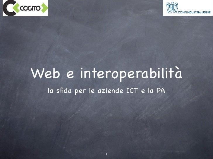 Web e interoperabilità  la sfida per le aziende ICT e la PA                  1