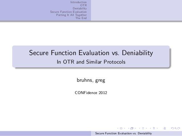 Introduction                             OTR                        Deniability       Secure Function Evaluation          ...