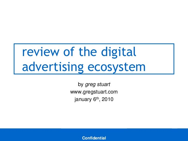 review of the digital                 advertising ecosystem                              by greg stuart                   ...