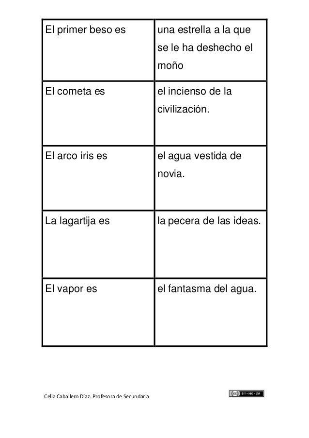 Celia Caballero Díaz. Profesora de Secundaria El primer beso es una estrella a la que se le ha deshecho el moño El cometa ...