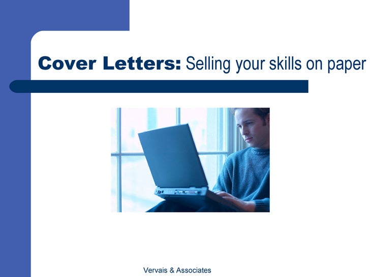 Cover Letters:  Selling your skills on paper Vervais & Associates
