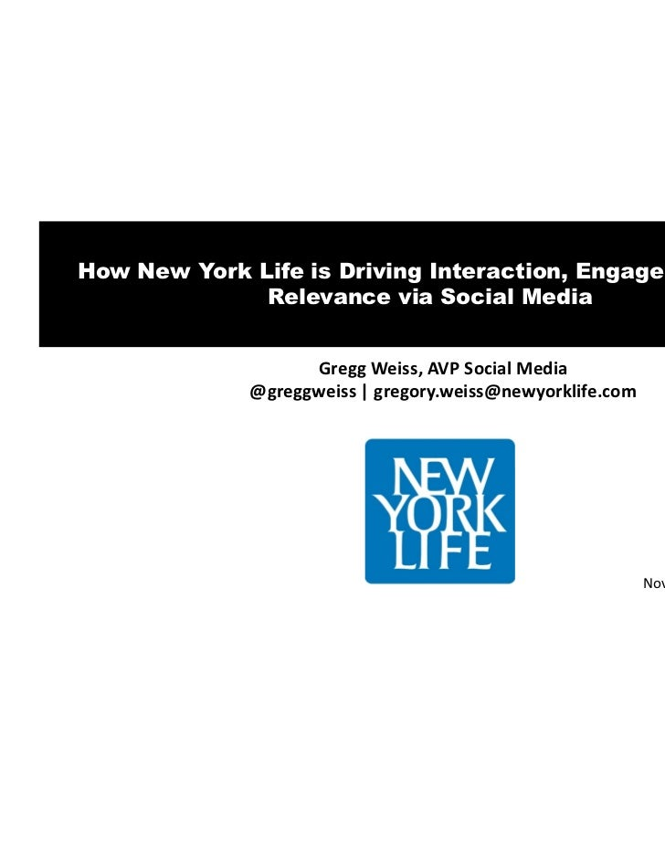 How New York Life is Driving Interaction, Engagement, and              Relevance via Social Media                   Gregg ...