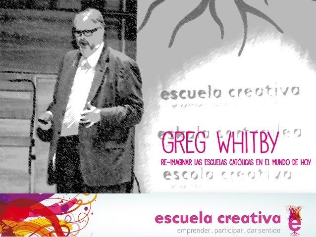 #Escuelacreativa: Greg Whitby de tuit en tuit